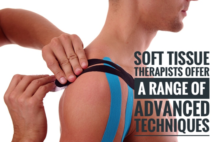 Soft tissue therapists offer a range of advance techniques